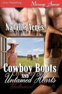 Cowboy Boots and Untamed Hearts (Siren Menage Amour 70) - Acres, Natalie