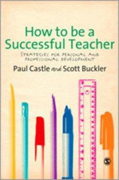 How to Be a Successful Teacher: Strategies for Personal and Professional Development - Castle, Paul Buckler, Scott