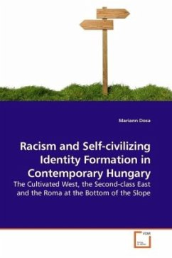 Racism and Self-civilizing Identity Formation in Contemporary Hungary - Dosa, Mariann