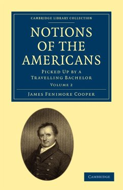 Notions of the Americans: Volume 2 - Cooper, James Fenimore