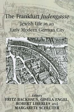 The Frankfurt Judengasse: Jewish Life in an Early Modern German City