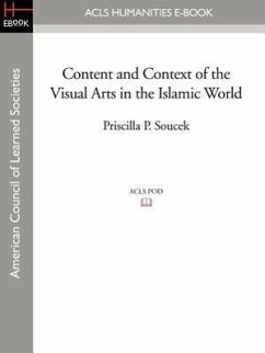Content and Context of the Visual Arts in the Islamic World - Soucek, Priscilla P.