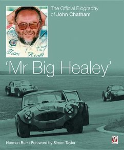 Mr Big Healey: The Official Biography of John Chatham - Burr, Norman