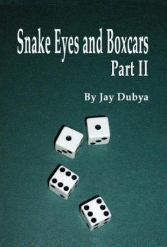 Snake Eyes and Boxcars, Part II - Dubya, Jay