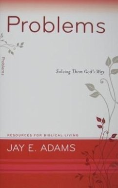 Problems: Solving Them God´s Way - Adams, Jay E.
