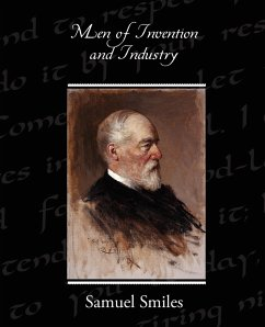 Men of Invention and Industry - Smiles, Samuel Jr.