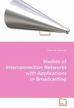 Studies of Interconnection Networks with Applications in Broadcasting - Morosan, Calin Dan