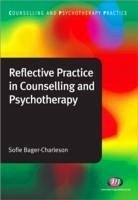 Reflective Practice in Counselling and Psychotherapy - Bager-Charleson, Sofie