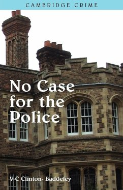 No Case for the Police - Clinton-Baddeley, V. C.