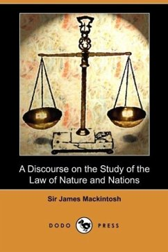 A Discourse on the Study of the Law of Nature and Nations (Dodo Press) - Mackintosh, Sir James