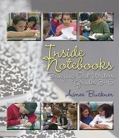 Inside Notebooks: Bringing Out Writers, Grades 3-6 [With Booklet] - Buckner, Aimee