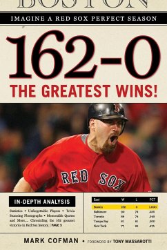 162-0: Imagine a Season in Which the Red Sox Never Lose - Cofman, Mark
