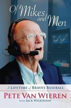 Of Mikes and Men: A Lifetime of Braves Baseball - Van Wieren, Pete