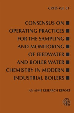 Consensus on Operating Practices for the Sampling and Monitoring of Feedwater and Boiler Water Chemistry in Modern Industrial Boilers: An ASME Researc - Herausgeber: ASME Press