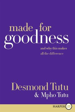 Made for Goodness: And Why This Makes All the Difference - Tutu, Desmond Tutu, Mpho
