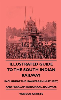 Illustrated Guide to the South Indian Railway, Including the Mayavaram-Mutupet, and Peralam-Karaikkal, Railways - Various Hamilton, C. D. P.