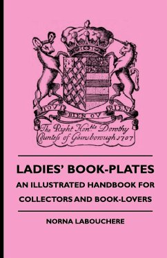 Ladies' Book-Plates - An Illustrated Handbook for Collectors and Book-Lovers - Labouchere, Norna Bennett, Ida Dandridge