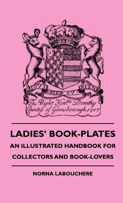 Ladies' Book-Plates - An Illustrated Handbook for Collectors and Book-Lovers - Labouchere, Norna Wharton, Edith