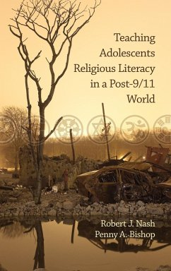 Teaching Adolescents Religious Literacy in a Post-9/11 World (Hc) - Nash, Robert J. Bishop, Penny A.