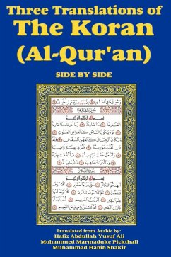 Three Translations of The Koran (Al-Qur'an) Side-by-Side - Ali, Hafiz Abdullah Yusuf Pickthall, Mohammed Marmaduke Shakir, Muhammad Habib