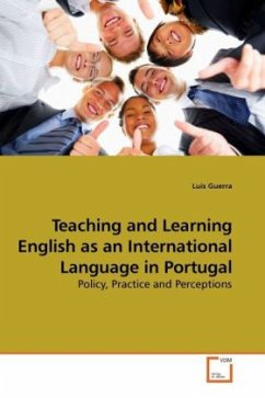 Teaching and Learning English as an International Language in Portugal - Guerra, Luis