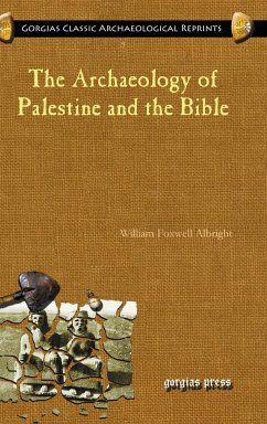 The Archaeology of Palestine and the Bible - Albright, William