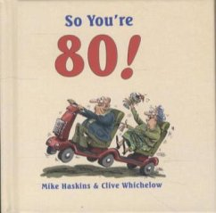 So You're 80! - Haskins, Mike Whichelow, Clive