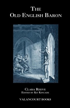 The Old English Baron: A Gothic Story, with Edmond, Orphan of the Castle - Reeve, Clara Broster, John