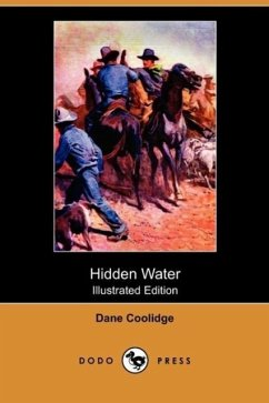 Hidden Water (Illustrated Edition) (Dodo Press) - Coolidge, Dane