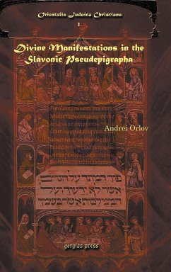 Divine Manifestations in the Slavonic Pseudepigrapha Divine Manifestations in the Slavonic Pseudepigrapha Divine Manifestations in the Slavonic Pseude - Orlov, Andrei A.