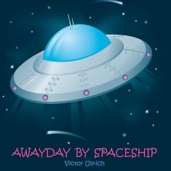 Awayday by Spaceship - Ullrich, Victor