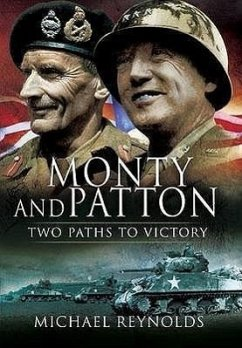 Monty and Patton: Two Paths to Victory - Reynolds, Michael