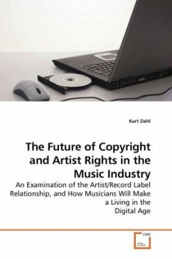 The Future of Copyright and Artist Rights in the Music Industry - Dahl, Kurt