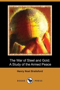 The War of Steel and Gold - Brailsford, Henry Noel