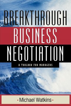 Breakthrough Business Negotiation: A Toolbox for Managers - Watkins Watkins, Michael