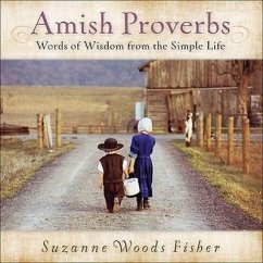 Amish Proverbs: Words of Wisdom from the Simple Life - Fisher, Suzanne Woods