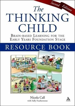 The Thinking Child Resource Book: Brain-Based Learning for the Early Years Foundation Stage - Call, Nicola