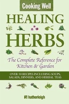 Cooking Well: Healing Herbs: The Complete Reference for Kitchen & Garden - Herausgeber: Krusinski, Anna