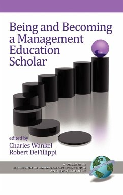 Being and Becoming a Management Education Scholar (Hc) - Herausgeber: Defillippi, Robert Wankel, Charles