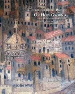 On Holy Ground: Liturgy, Architecture, and Urbanism in the Cathedral and the Streets of Medieval Florence - Toker, Franklin
