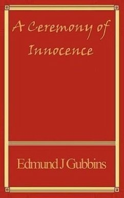 A Ceremony of Innocence - Gubbins, Edmund J.
