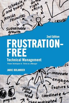 Frustration Free Technical Management: Proven Techniques to Thrive as a Manager - Bolander, Jarie