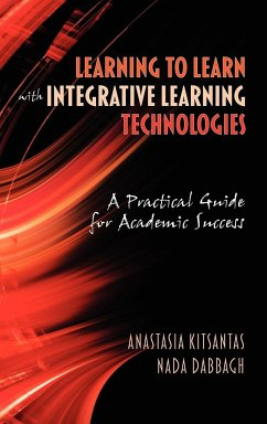 Learning to Learn with Integrative Learning Technologies (Ilt) - Kitsantas, Anastasia Dabbagh, Nada