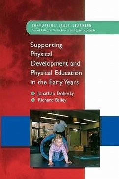 Supporting Physical Development and Physical Education in the Early Years - Doherty, Jonathan Bailey, Richard