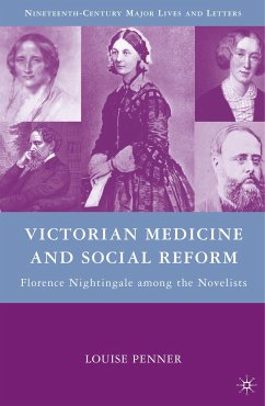 Victorian Medicine and Social Reform: Florence Nightingale Among the Novelists - Penner, Louise