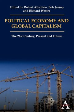 Political Economy and Global Capitalism - Herausgeber: Albritton, Robert Westra, Richard Jessop, Bob