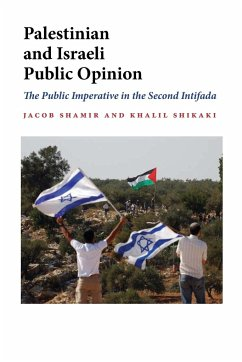 Palestinian and Israeli Public Opinion: The Public Imperative in the Second Intifada - Shamir, Jacob Shikaki, Khalil