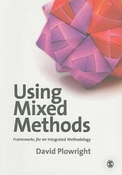 Using Mixed Methods: Frameworks for an Integrated Methodology - Plowright, David