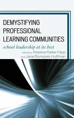 Demystifying Professional Learning Communities: School Leadership at Its Best - Herausgeber: Hipp, Kristine Kiefer Huffman, Jane Bumpers