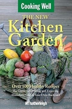 The New Kitchen Garden: The Guide to Growing and Enjoying Abundant Food in Your Own Backyard - Herausgeber: Krusinski, Anna
